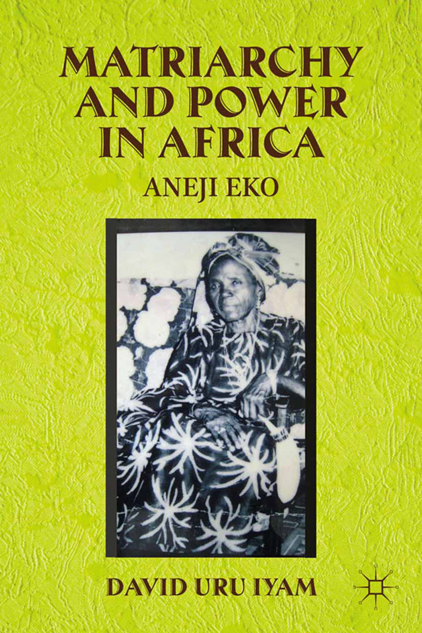 Iyam, David Uru - Matriarchy and Power in Africa, ebook