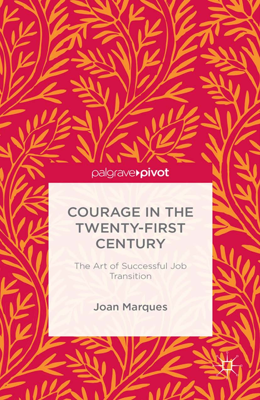 Marques, Joan - Courage in the Twenty-First Century: The Art of Successful Job Transition, ebook