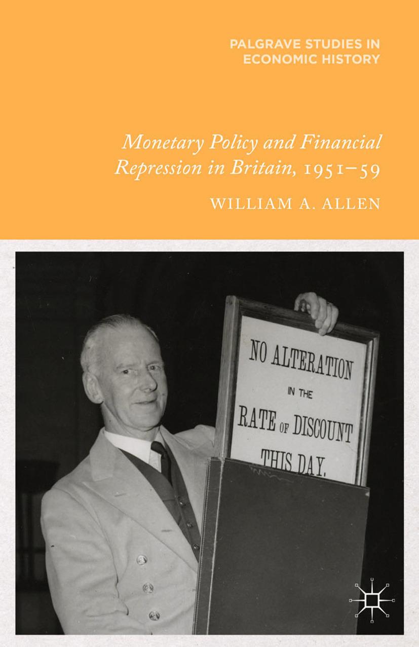 Allen, William A. - Monetary Policy and Financial Repression in Britain, 1951–59, ebook