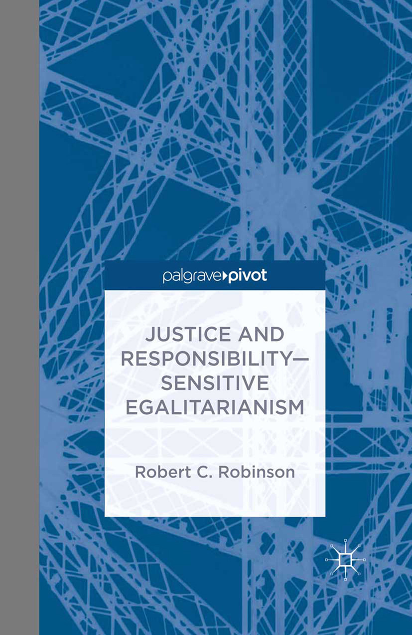 Robinson, Robert C. - Justice and Responsibility—Sensitive Egalitarianism, ebook