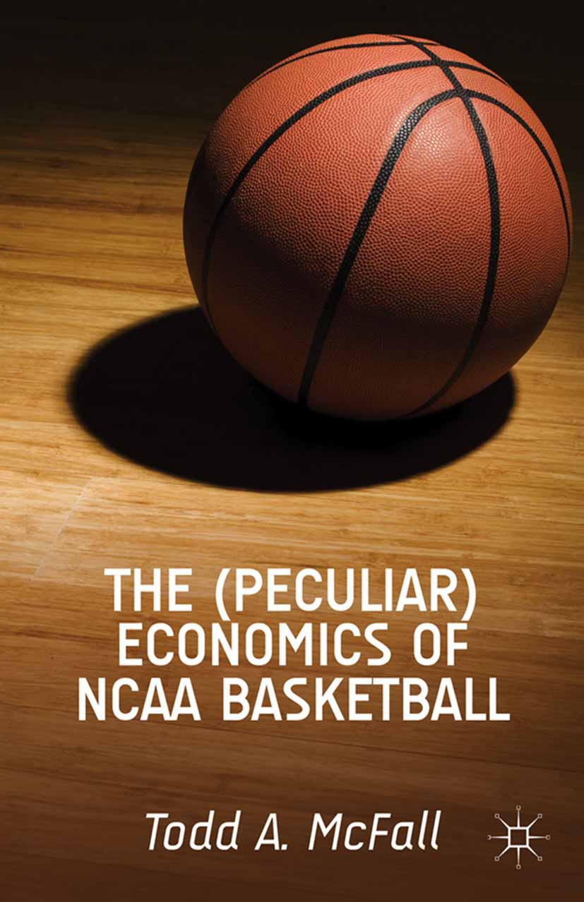 McFall, Todd A. - The (Peculiar) Economics of NCAA Basketball, ebook