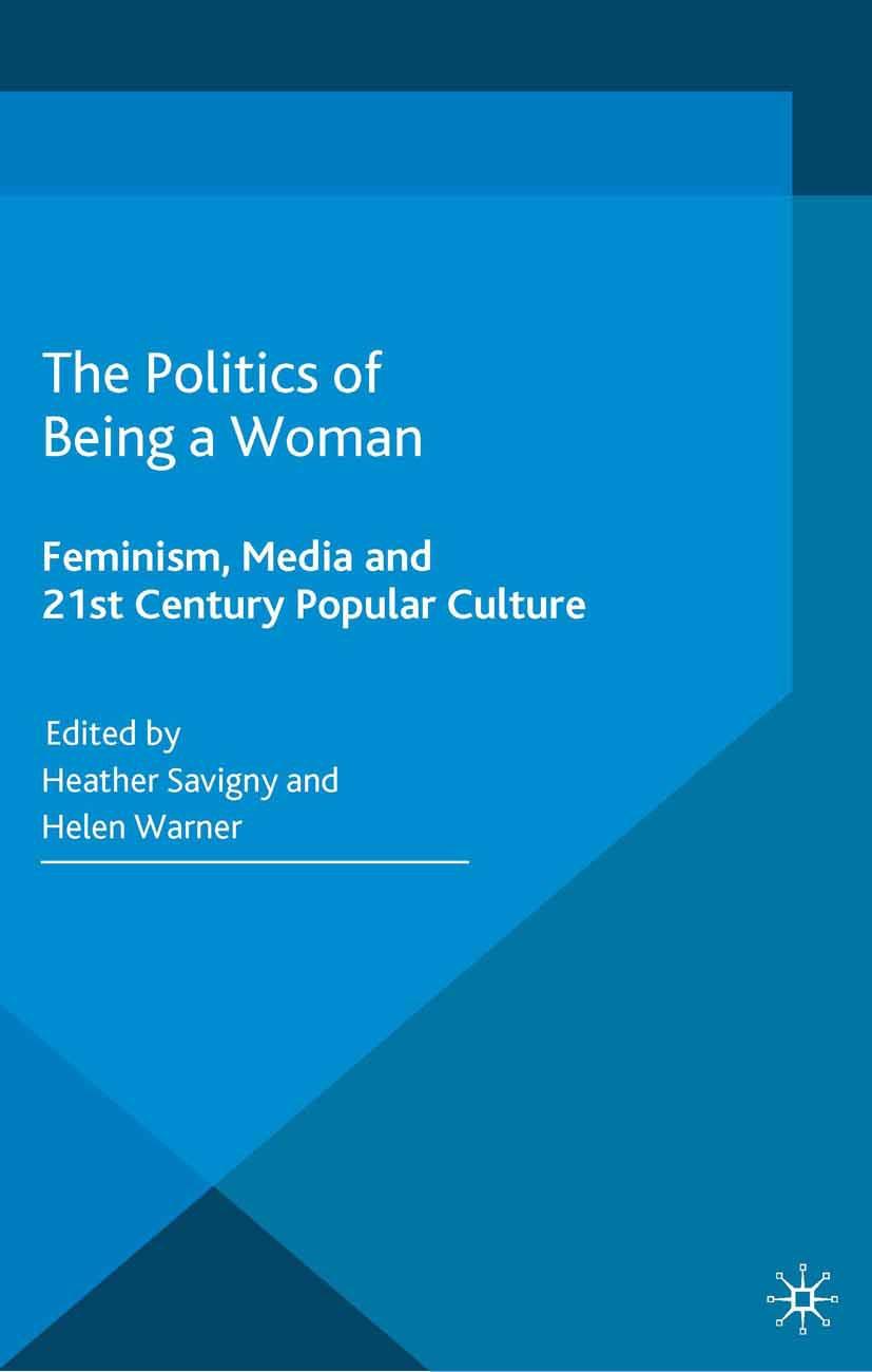 Savigny, Heather - The Politics of Being a Woman, ebook