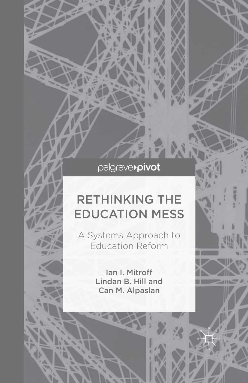 Alpaslan, Can M. - Rethinking the Education Mess: A Systems Approach to Education Reform, ebook