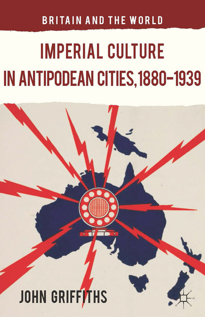 Griffiths, John - Imperial Culture in Antipodean Cities, 1880–1939, ebook