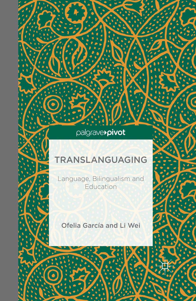 García, Ofelia - Translanguaging: Language, Bilingualism and Education, ebook