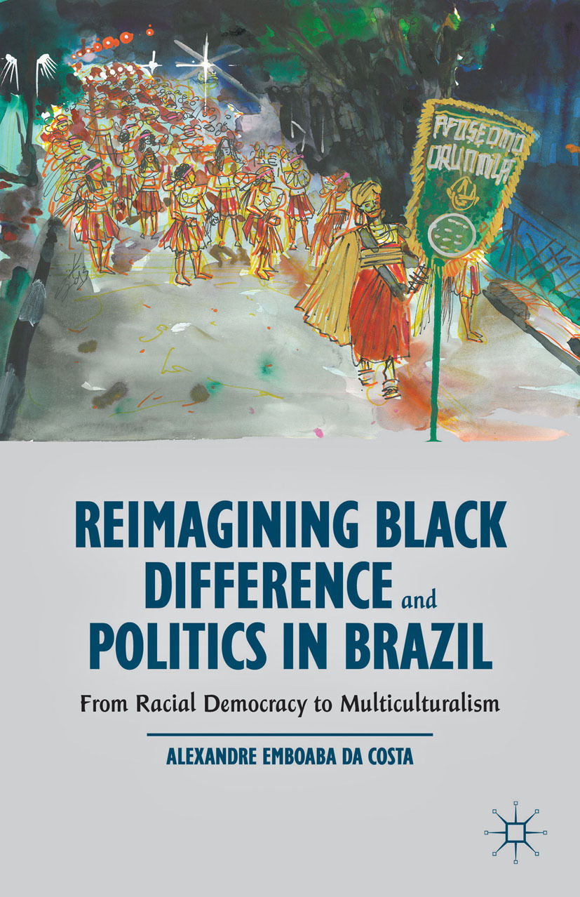 Costa, Alexandre Emboaba - Reimagining Black Difference and Politics in Brazil, ebook