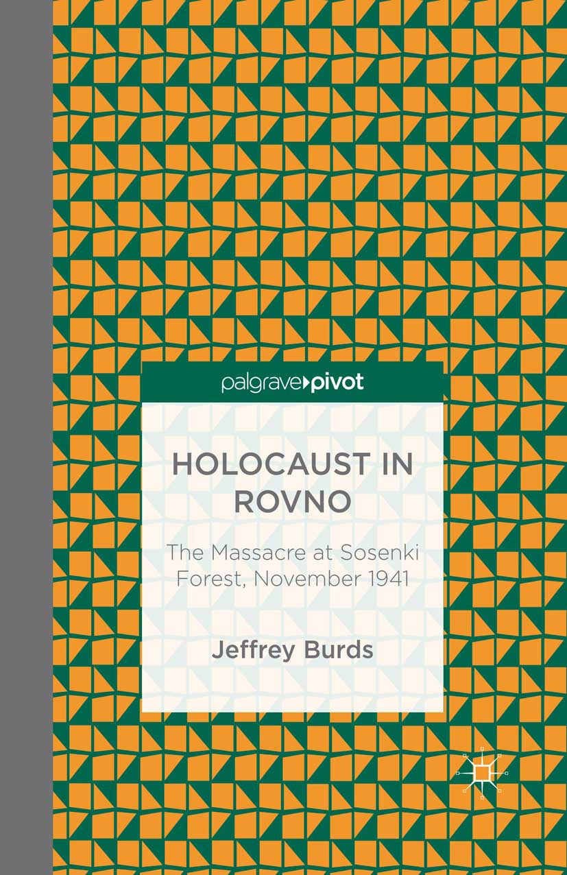 Burds, Jeffrey - Holocaust in Rovno: The Massacre at Sosenki Forest, November 1941, ebook