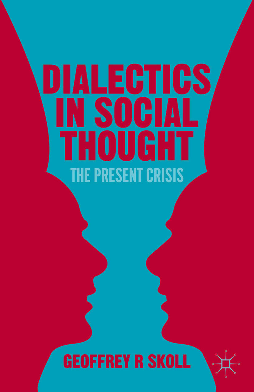 Skoll, Geoffrey R. - Dialectics in Social Thought, ebook