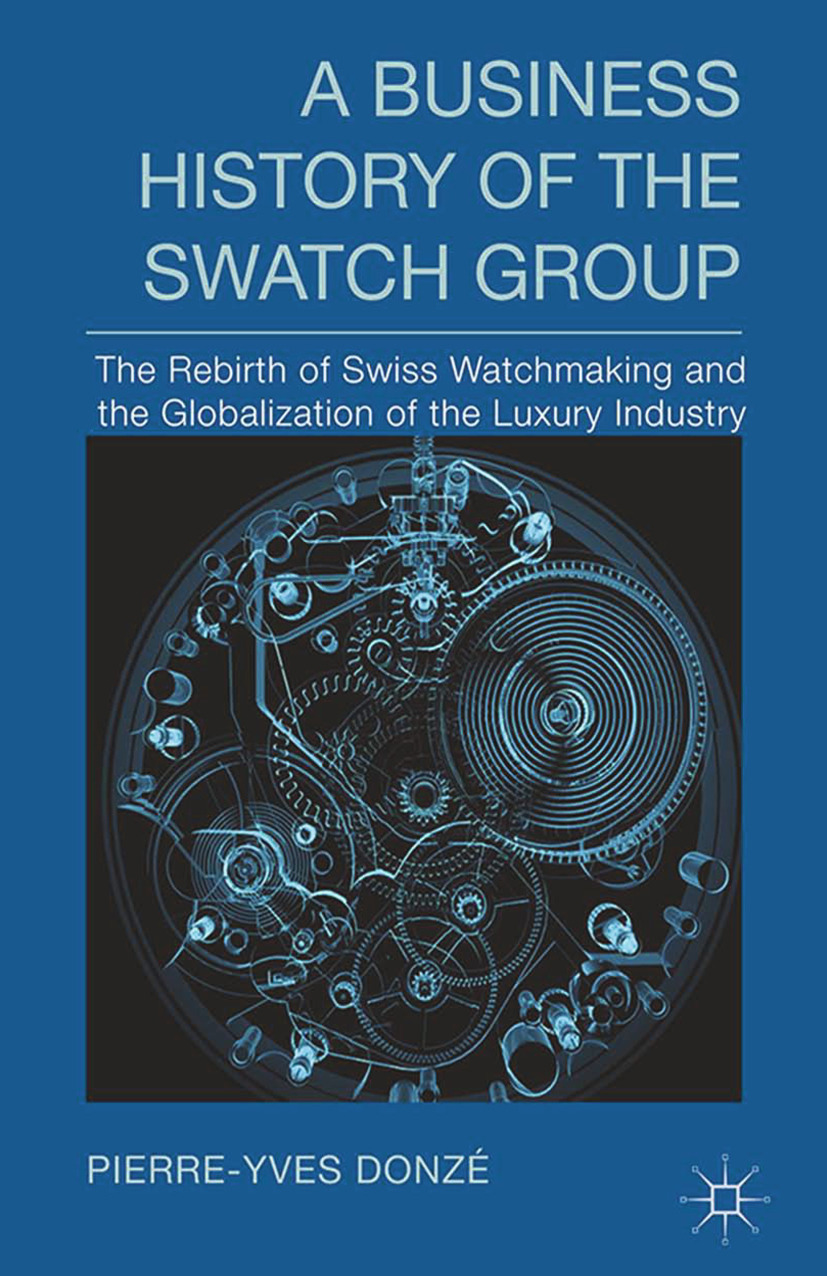 Donzé, Pierre-Yves - A Business History of the Swatch Group, e-bok