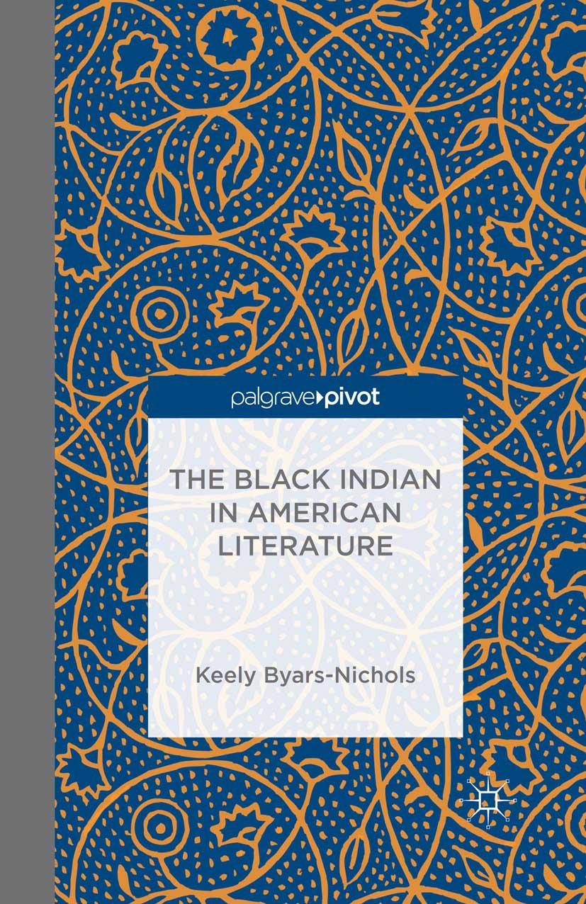 Byars-Nichols, Keely - The Black Indian in American Literature, ebook