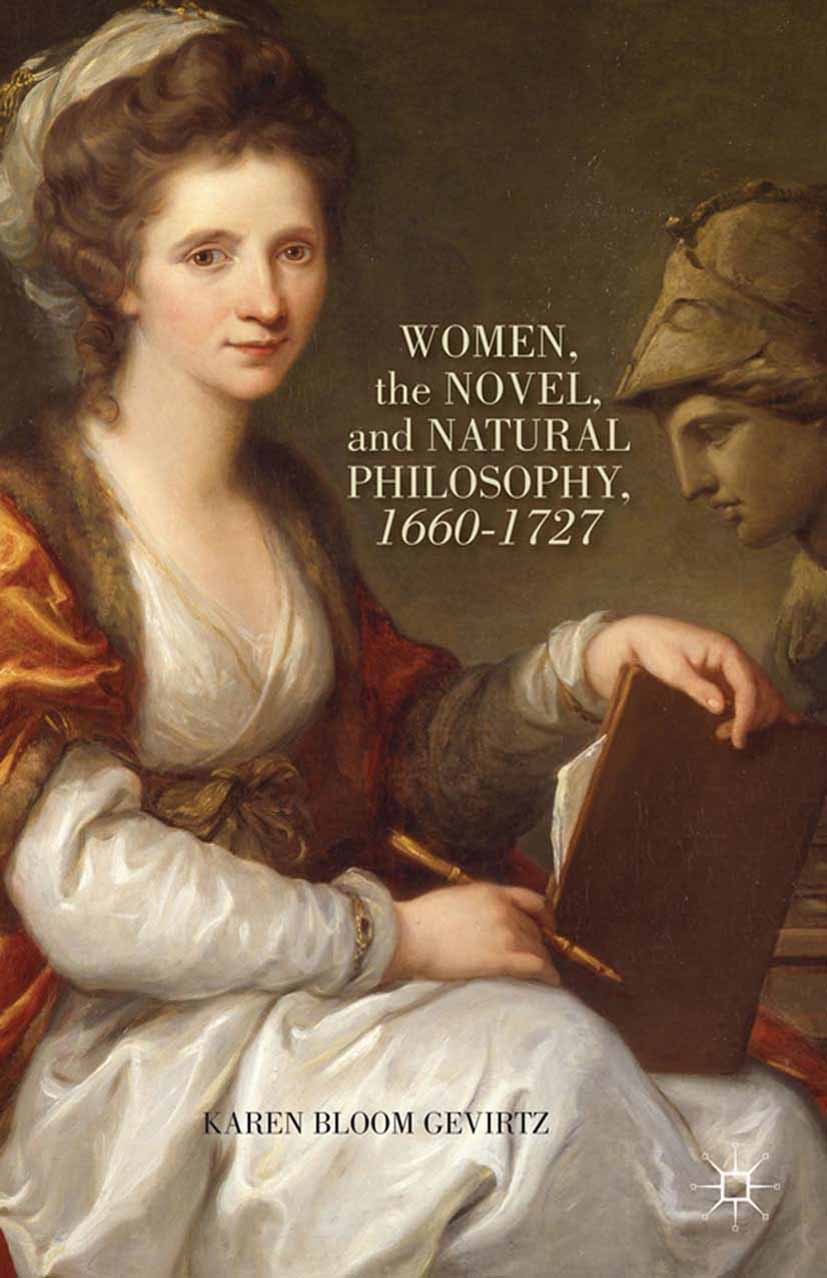 Gevirtz, Karen Bloom - Women, the Novel, and Natural Philosophy, 1660–1727, ebook