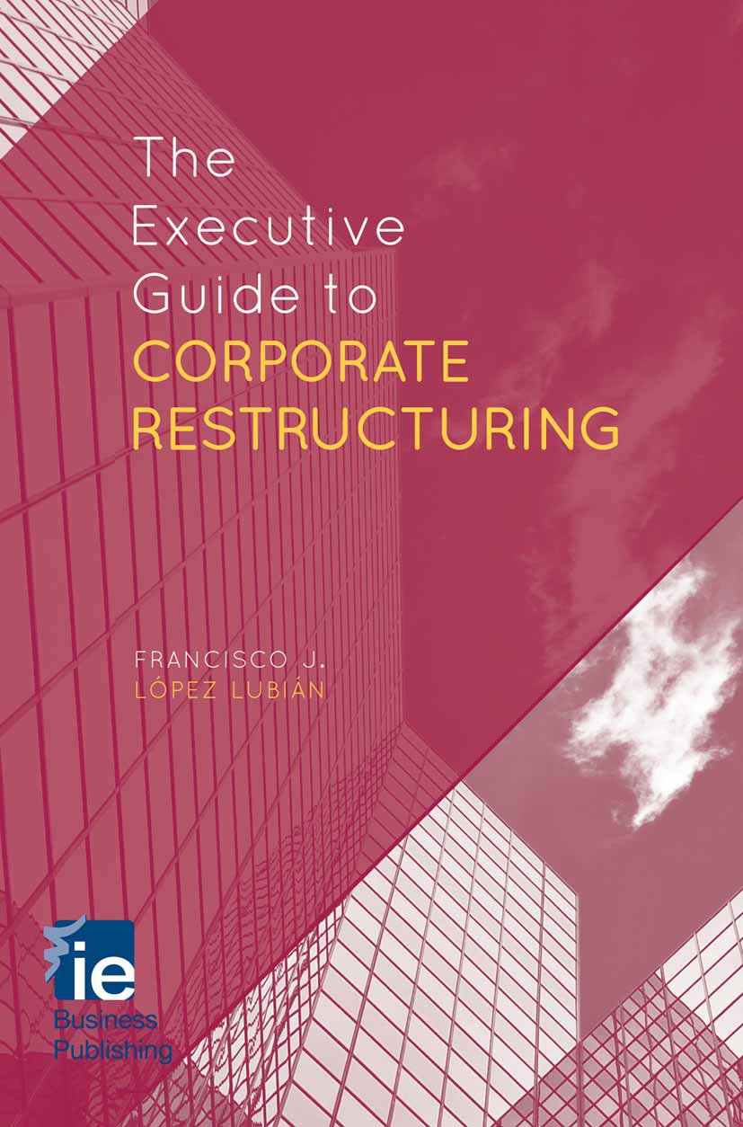 Lubián, Francisco J. López - The Executive Guide to Corporate Restructuring, ebook