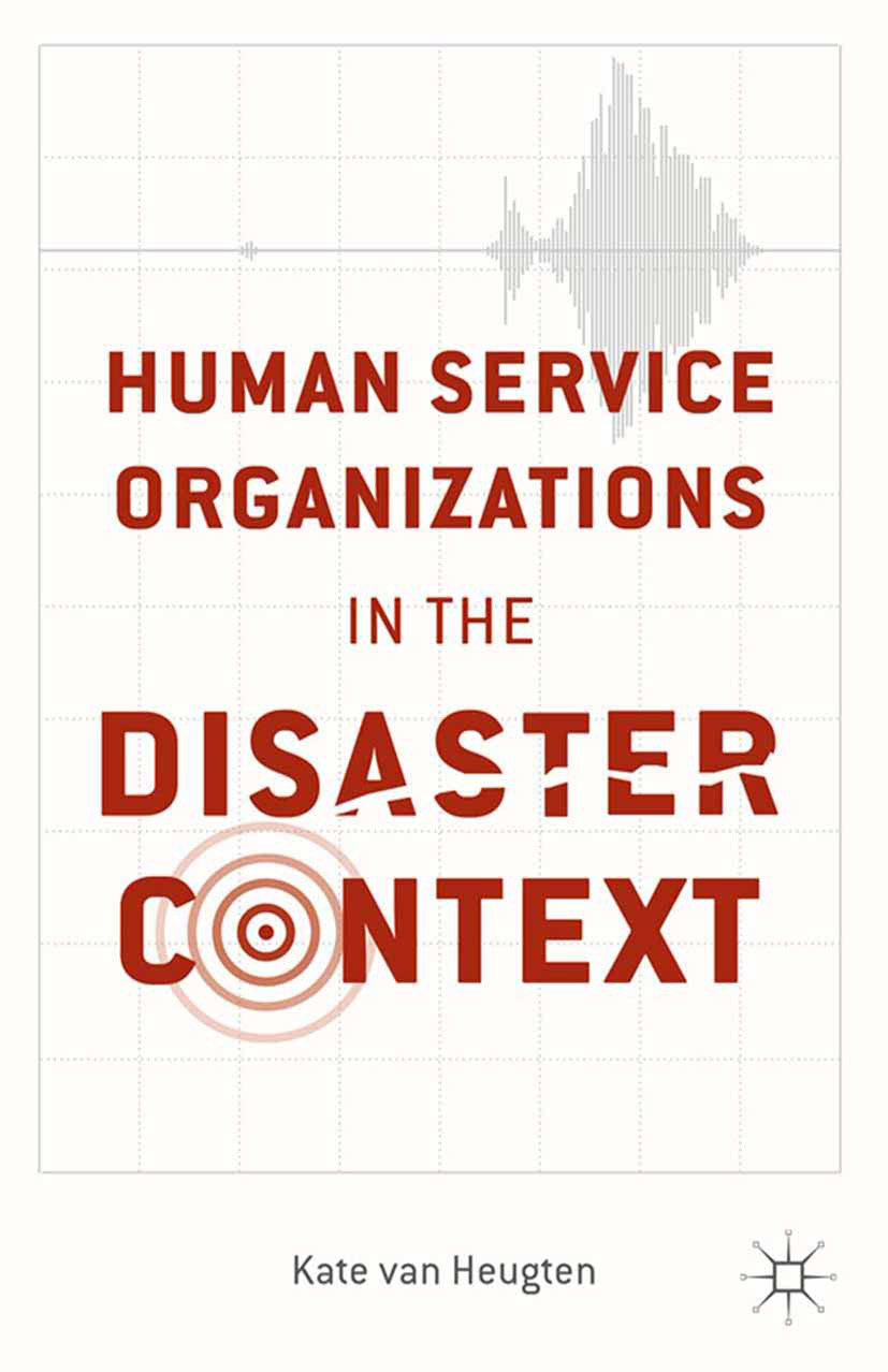 Heugten, Kate - Human Service Organizations in the Disaster Context, ebook
