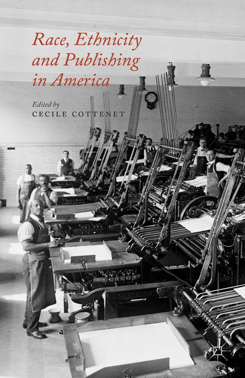 Cottenet, Cécile - Race, Ethnicity and Publishing in America, ebook