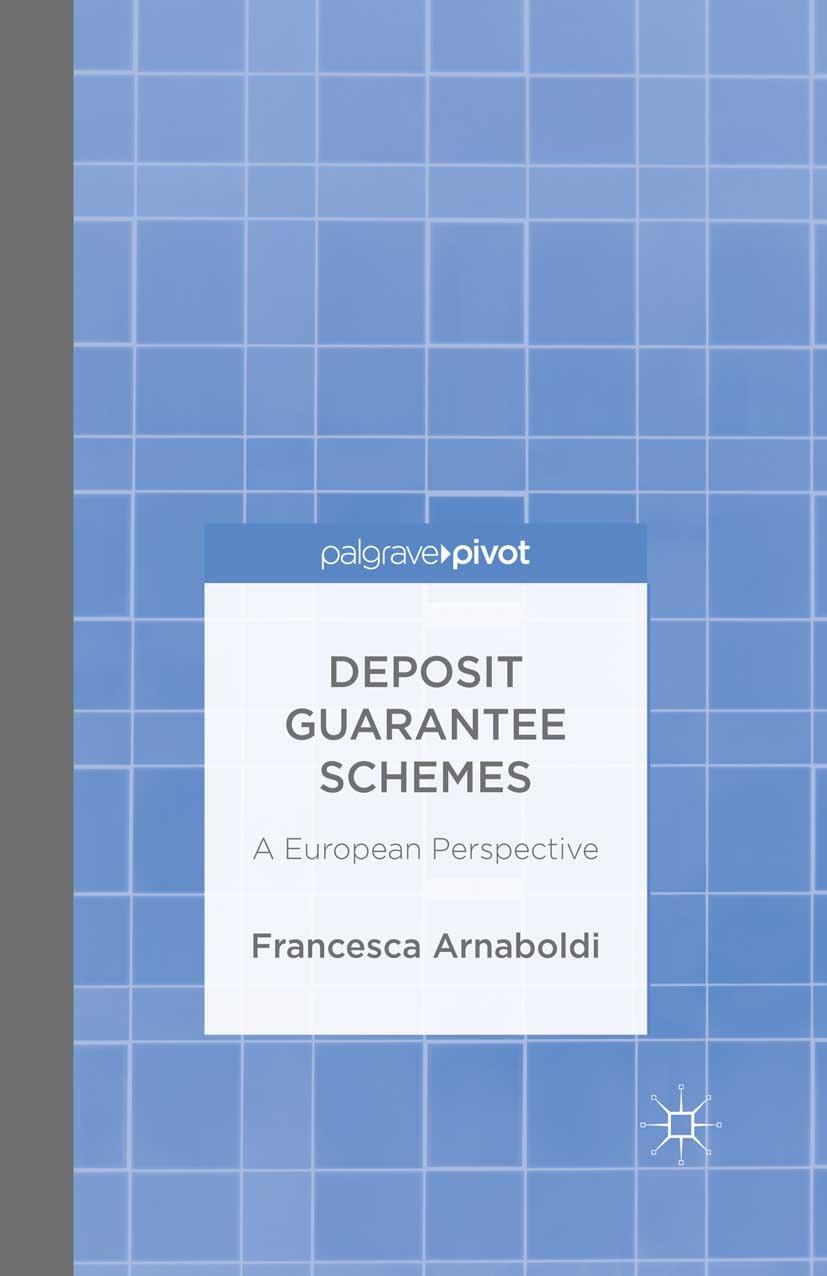 Arnaboldi, Francesca - Deposit Guarantee Schemes: A European Perspective, ebook