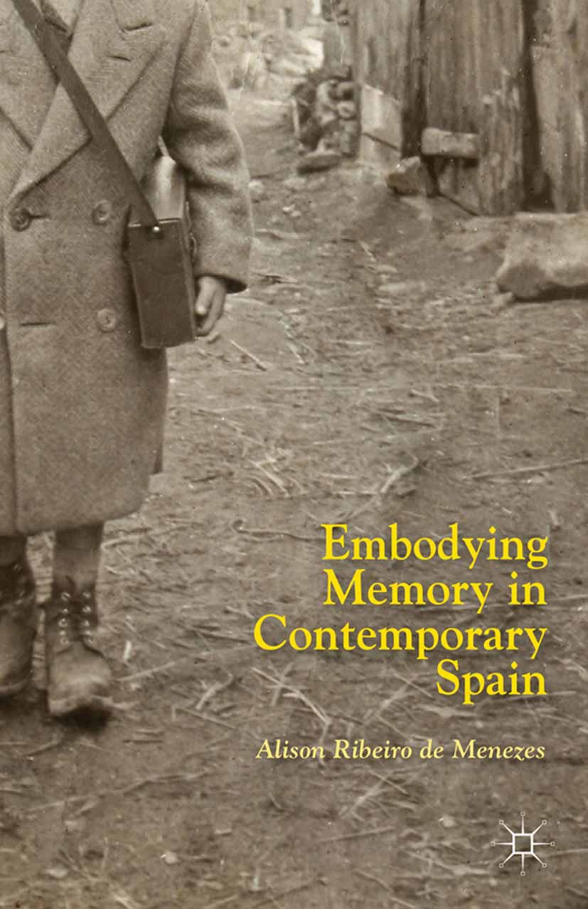Menezes, Alison Ribeiro - Embodying Memory in Contemporary Spain, ebook