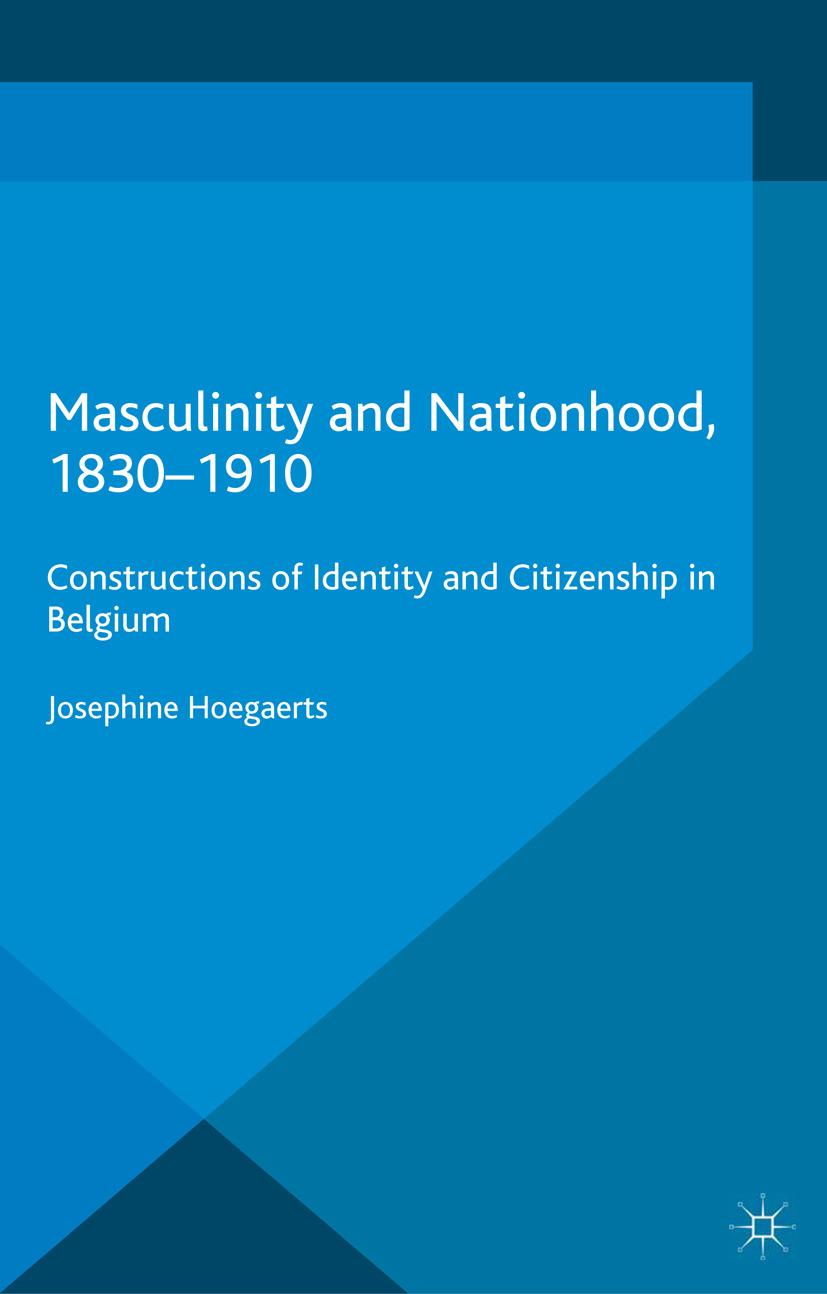 Hoegaerts, Josephine - Masculinity and Nationhood, 1830–1910, ebook