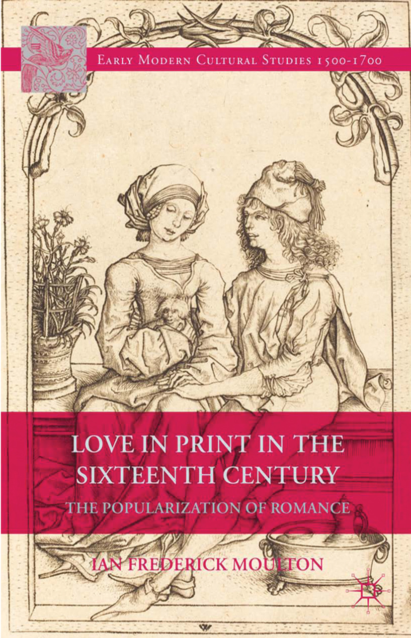 Moulton, Ian Frederick - Love in Print in the Sixteenth Century, ebook