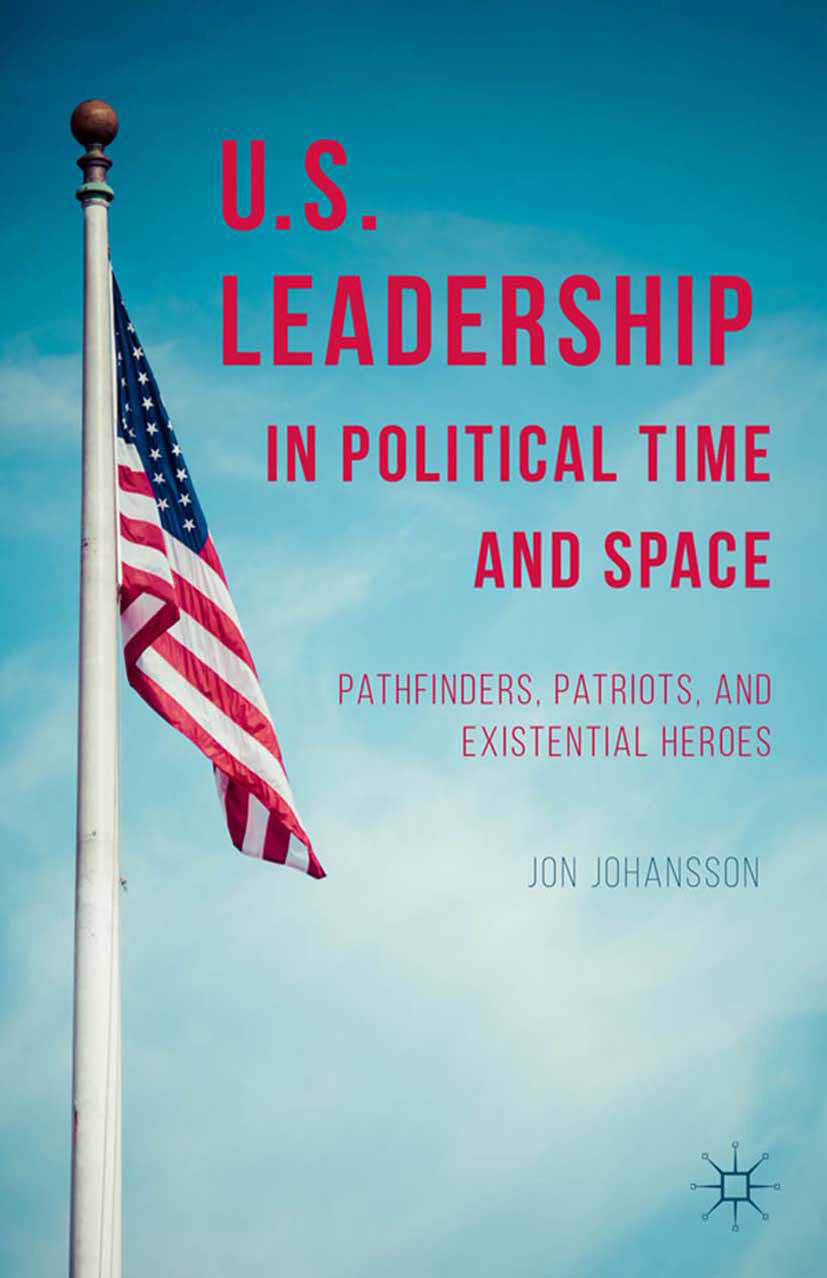 Johansson, Jon - US Leadership in Political Time and Space, ebook