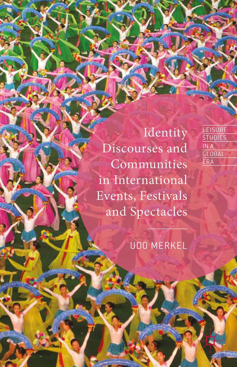 Merkel, Udo - Identity Discourses and Communities in International Events, Festivals and Spectacles, ebook