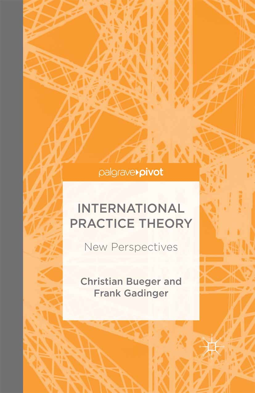 Bueger, Christian - International Practice Theory: New Perspectives, ebook