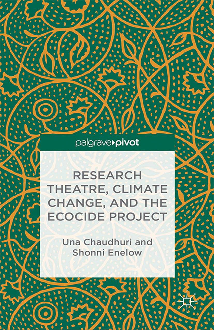 Chaudhuri, Una - Research Theatre, Climate Change, and the Ecocide Project: A Casebook, ebook