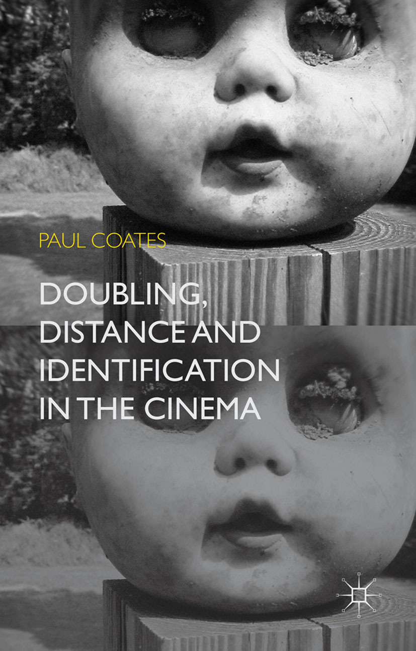 Coates, Paul - Doubling, Distance and Identification in the Cinema, ebook