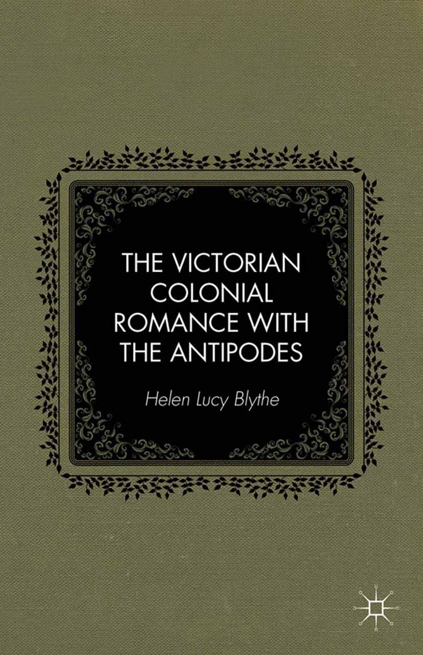 Blythe, Helen Lucy - The Victorian Colonial Romance with the Antipodes, ebook