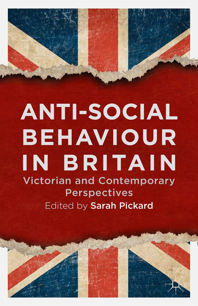 Pickard, Sarah - Anti-social Behaviour in Britain, ebook