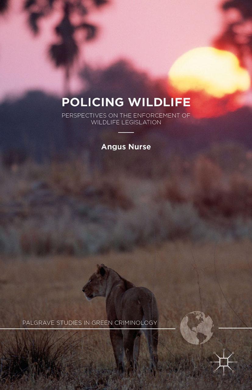 Nurse, Angus - Policing Wildlife, ebook