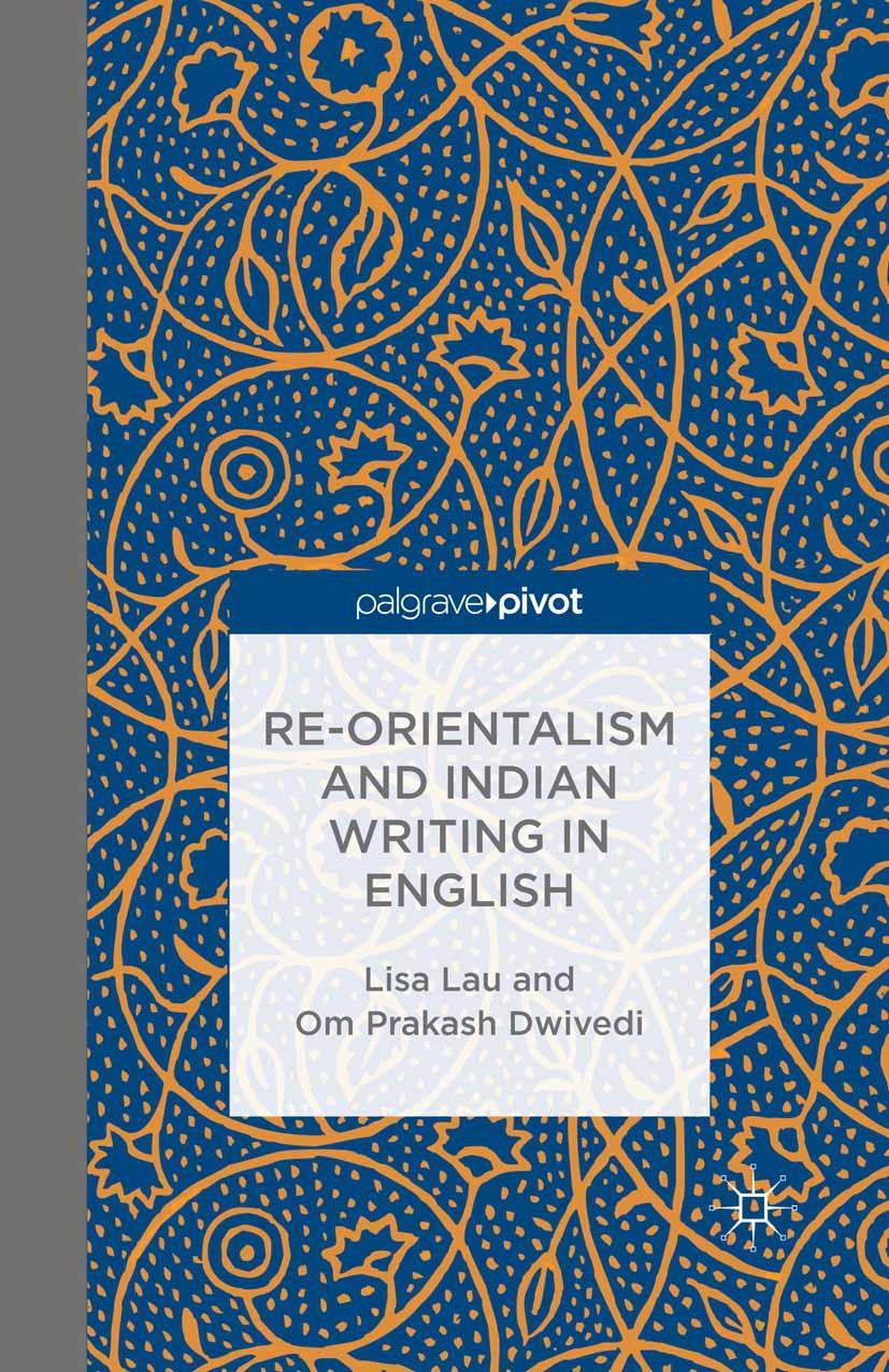 Dwivedi, Om Prakash - Re-Orientalism and Indian Writing in English, ebook