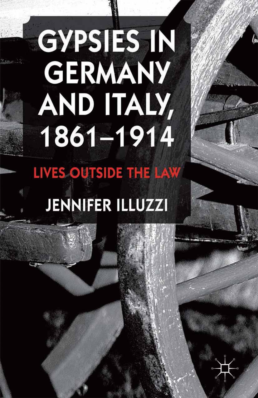 Illuzzi, Jennifer - Gypsies in Germany and Italy, 1861–1914, ebook