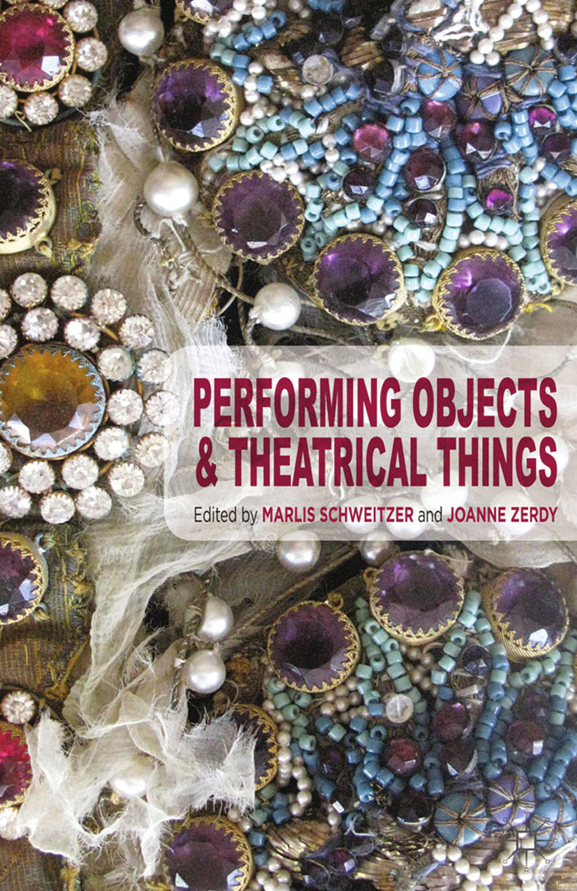 Schweitzer, Marlis - Performing Objects and Theatrical Things, ebook
