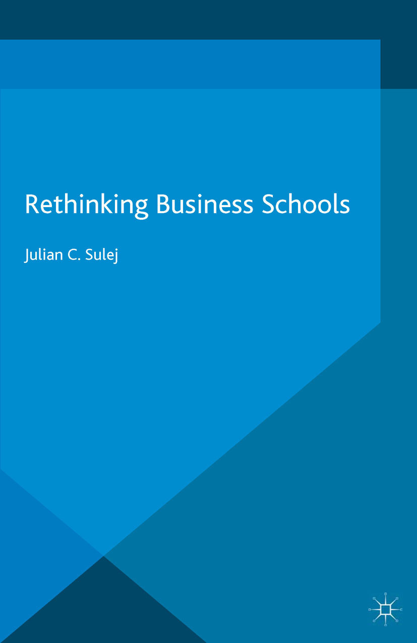Sulej, Julian C. - Rethinking Business Schools, ebook