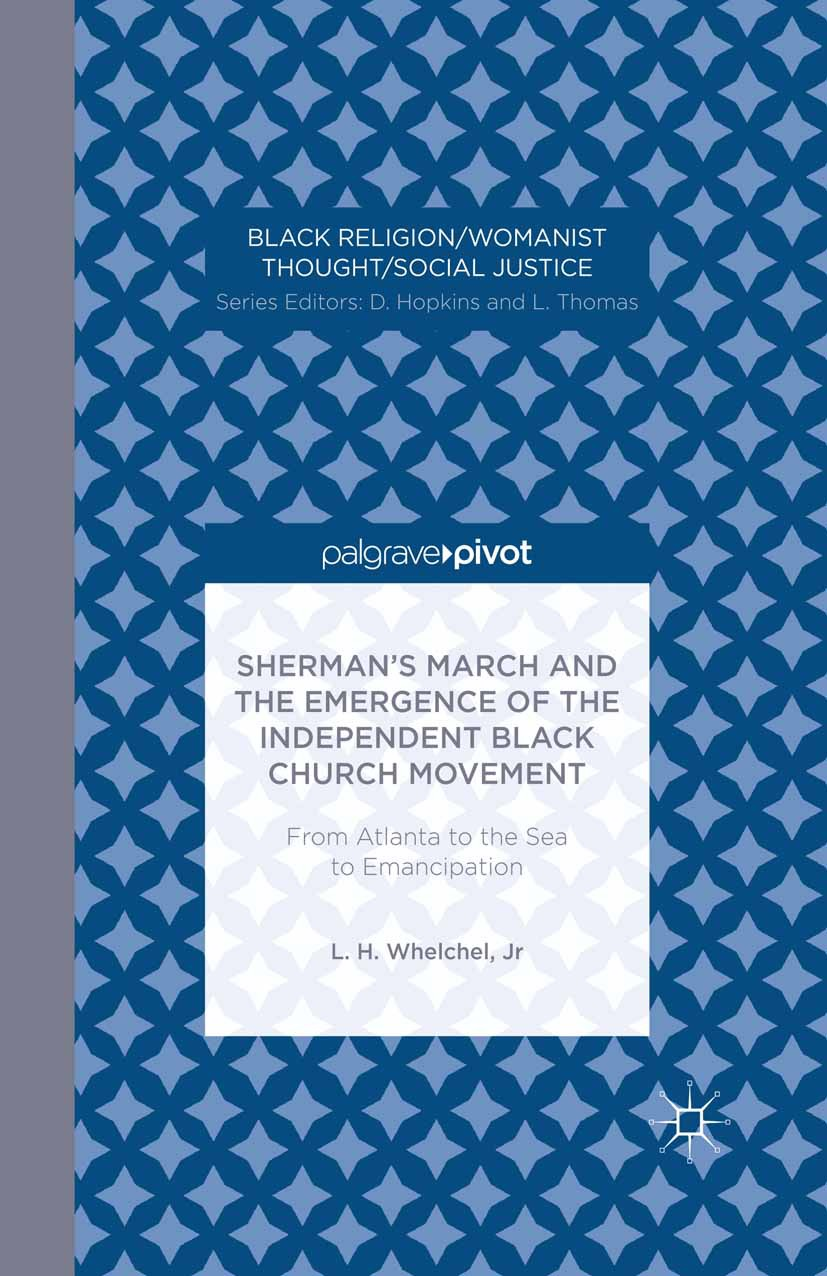 Whelchel, L. H. - Sherman's March and the Emergence of the Independent Black Church Movement: From Atlanta to the Sea to Emancipation, ebook