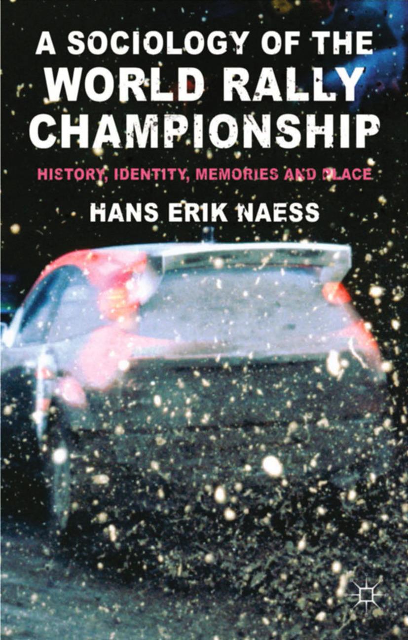 Naess, Hans Erik - A Sociology of the World Rally Championship, ebook