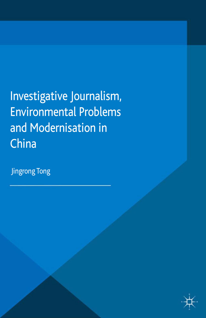 Tong, Jingrong - Investigative Journalism, Environmental Problems and Modernisation in China, e-kirja