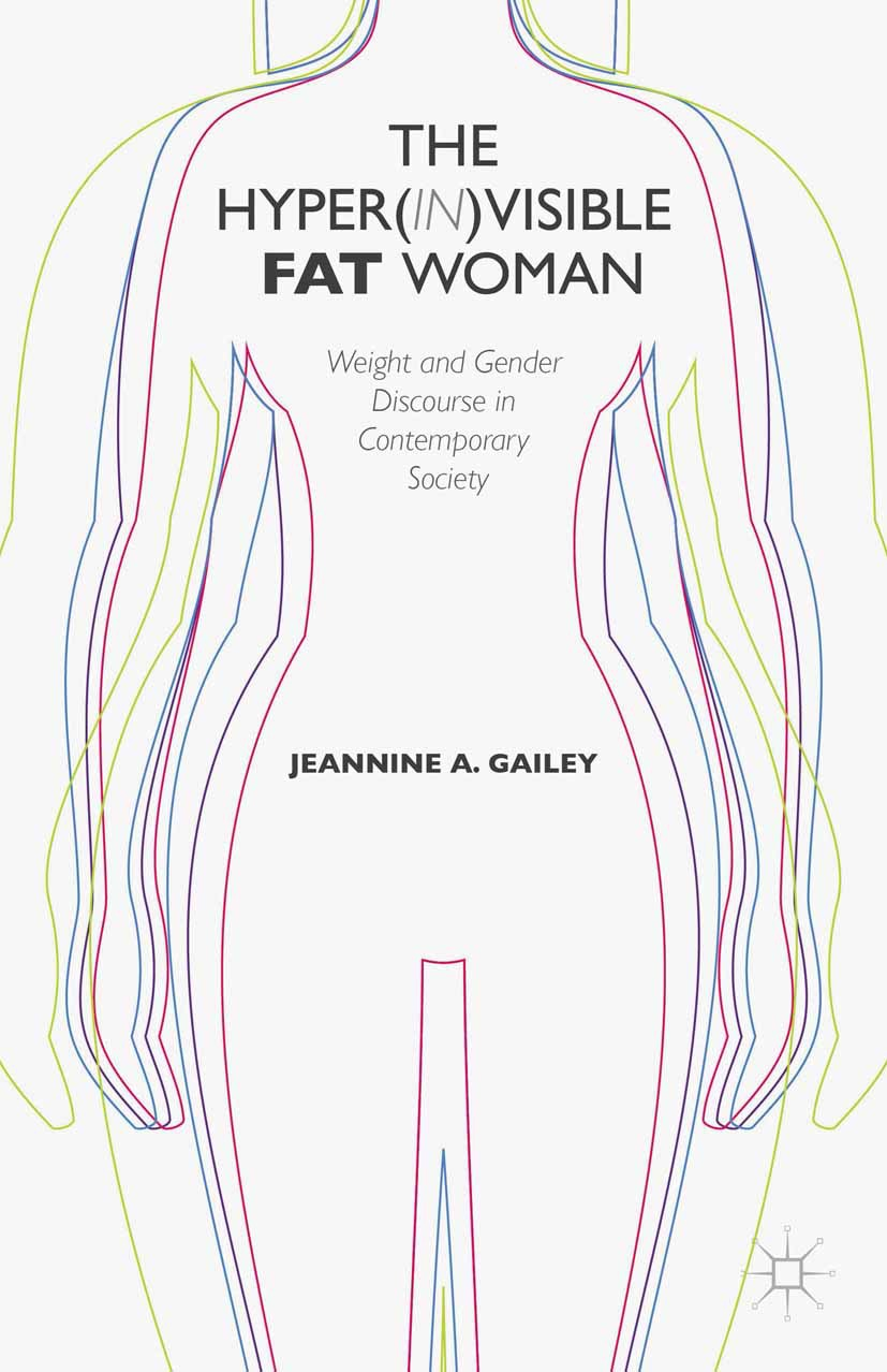 Gailey, Jeannine A. - The Hyper(in)visible Fat Woman, ebook