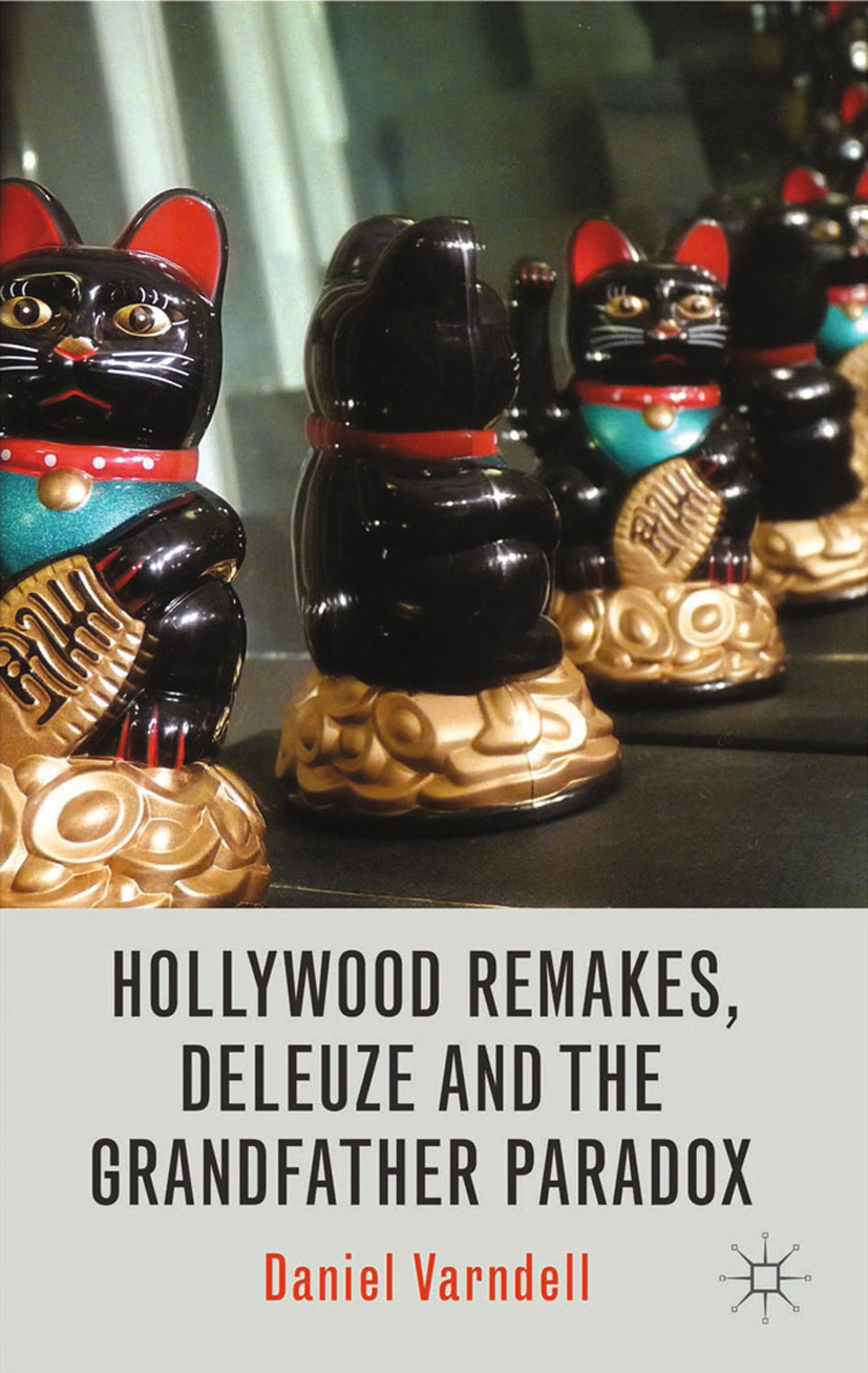 Varndell, Daniel - Hollywood Remakes, Deleuze and the Grandfather Paradox, ebook