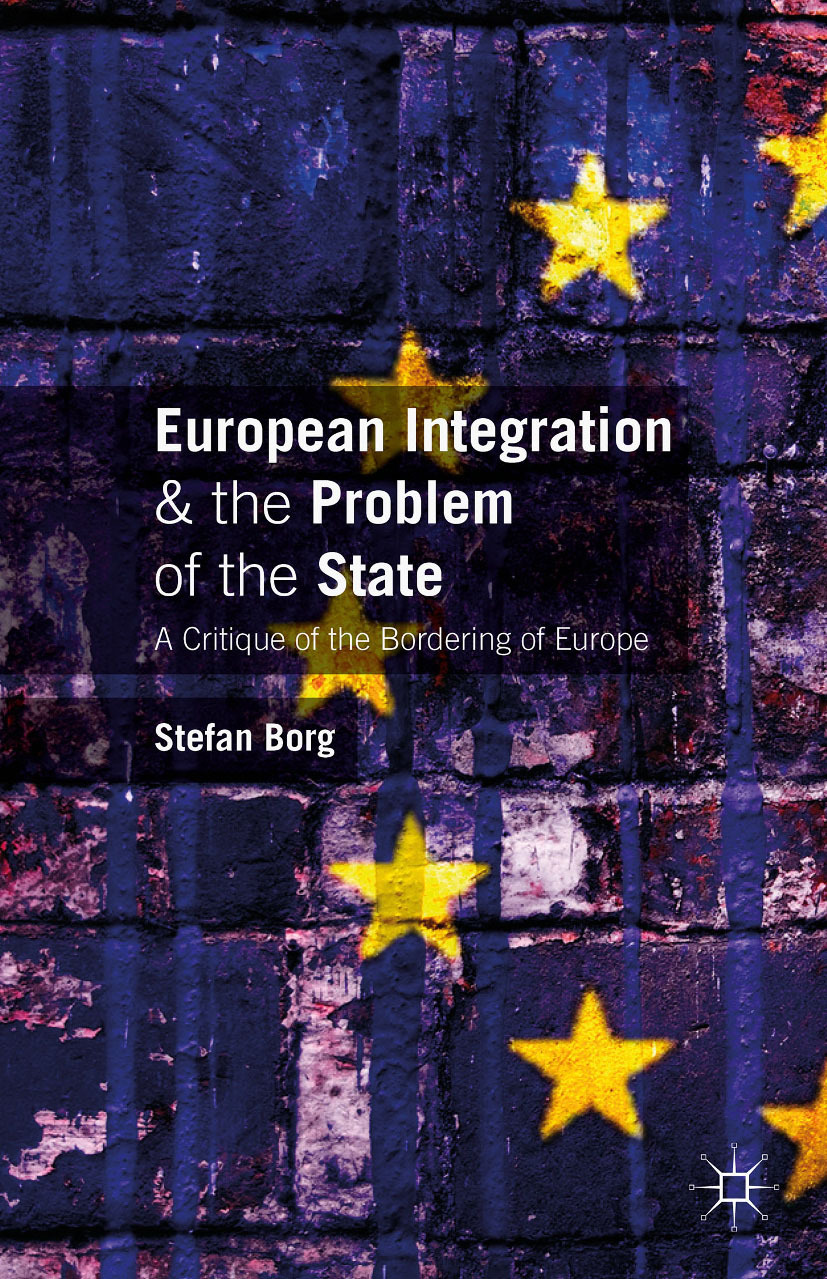 Borg, Stefan - European Integration and the Problem of the State, ebook