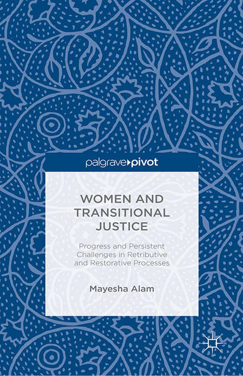 Alam, Mayesha - Women and Transitional Justice: Progress and Persistent Challenges in Retributive and Restorative Processes, ebook
