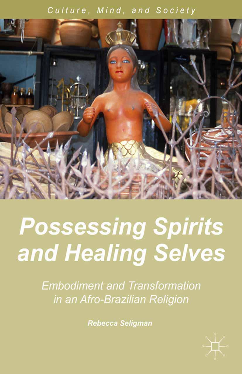 Seligman, Rebecca - Possessing Spirits and Healing Selves, ebook