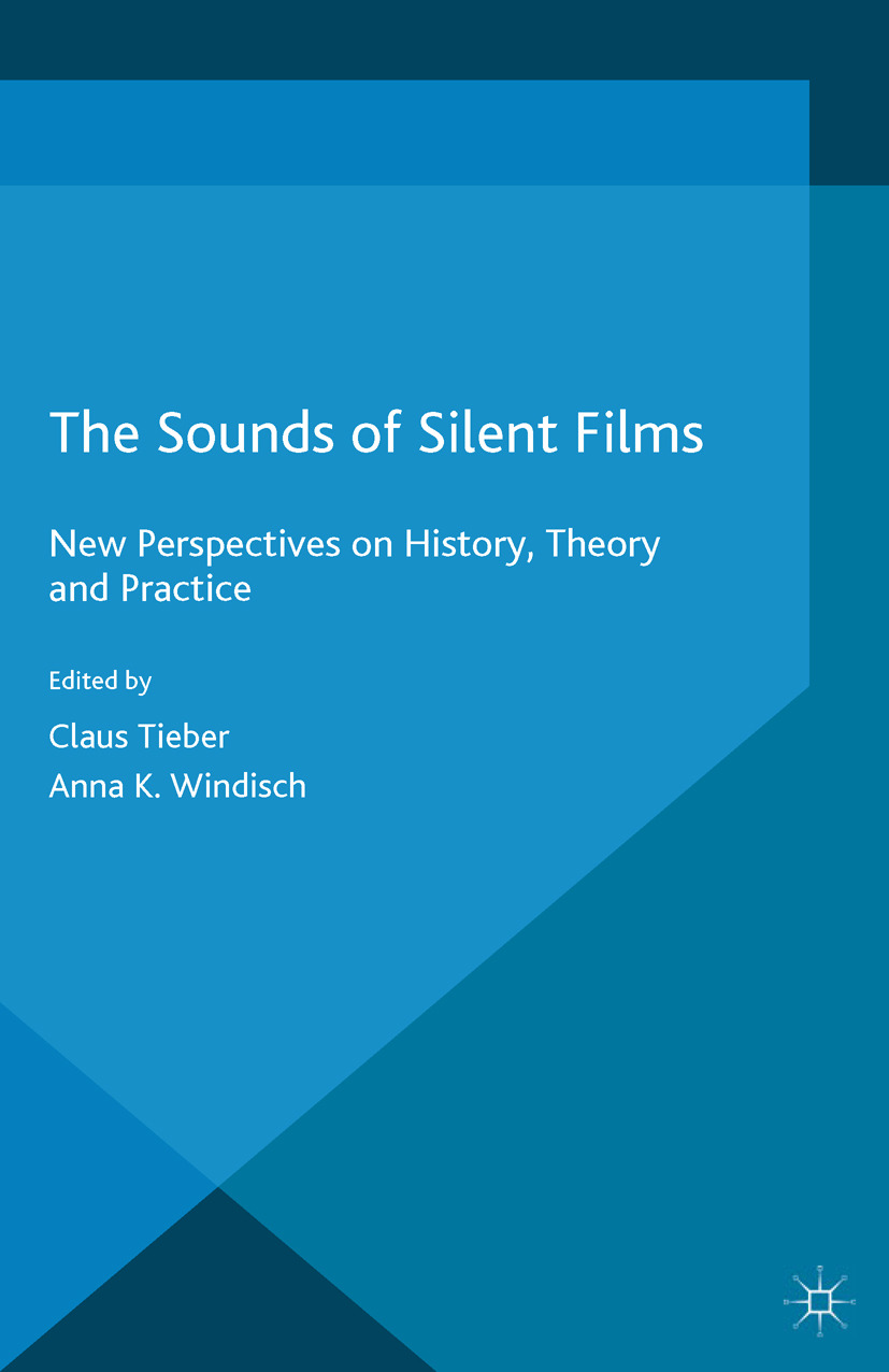 Tieber, Claus - The Sounds of Silent Films, ebook