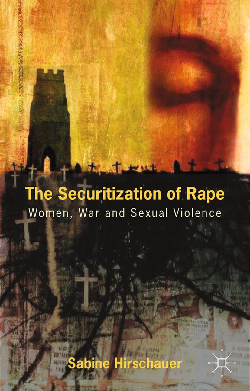 Hirschauer, Sabine - The Securitization of Rape, ebook