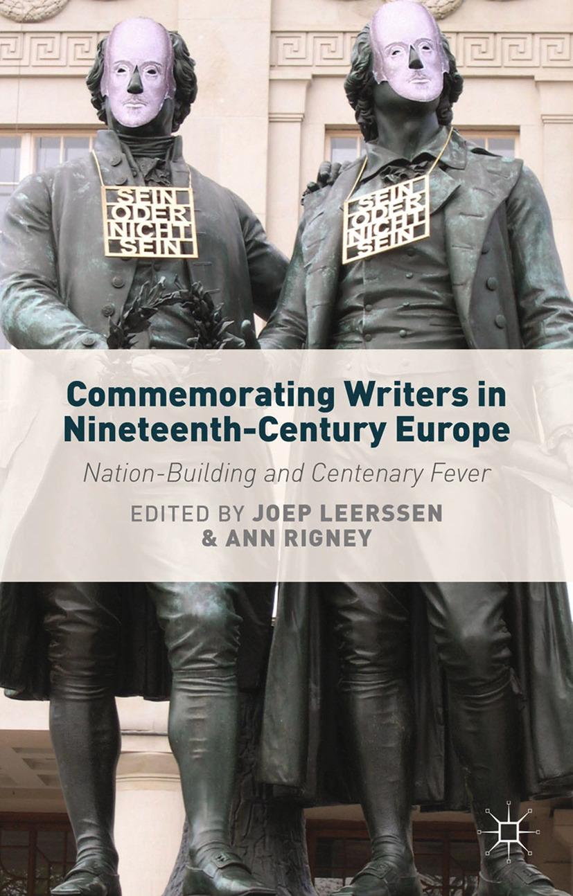 Leerssen, Joep - Commemorating Writers in Nineteenth-Century Europe, ebook