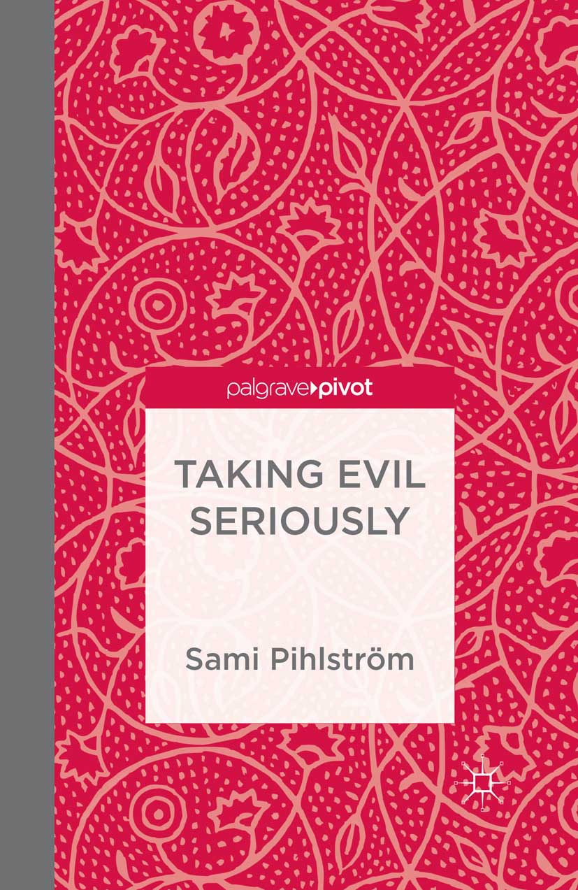 Pihlström, Sami - Taking Evil Seriously, ebook
