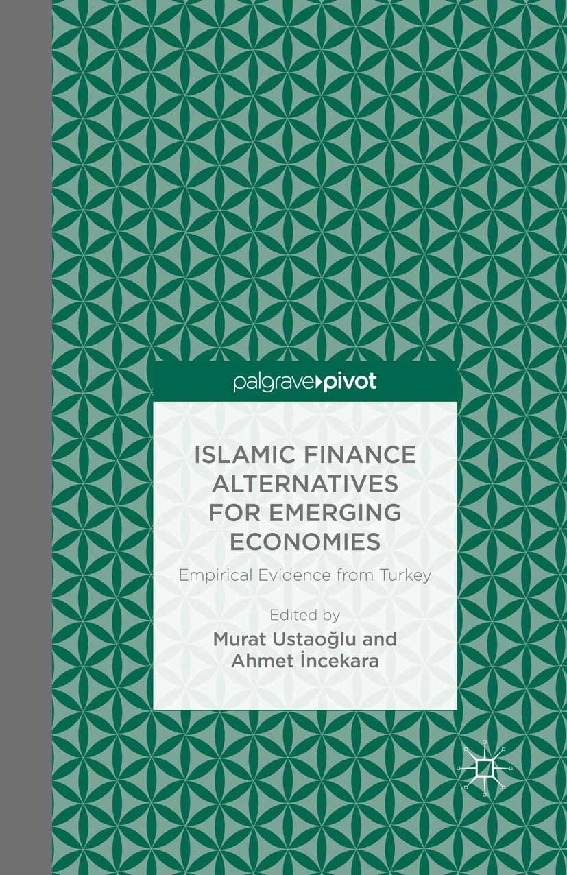 Ustaoğlu, Murat - Islamic Finance Alternatives for Emerging Economies: Empirical Evidence from Turkey, ebook