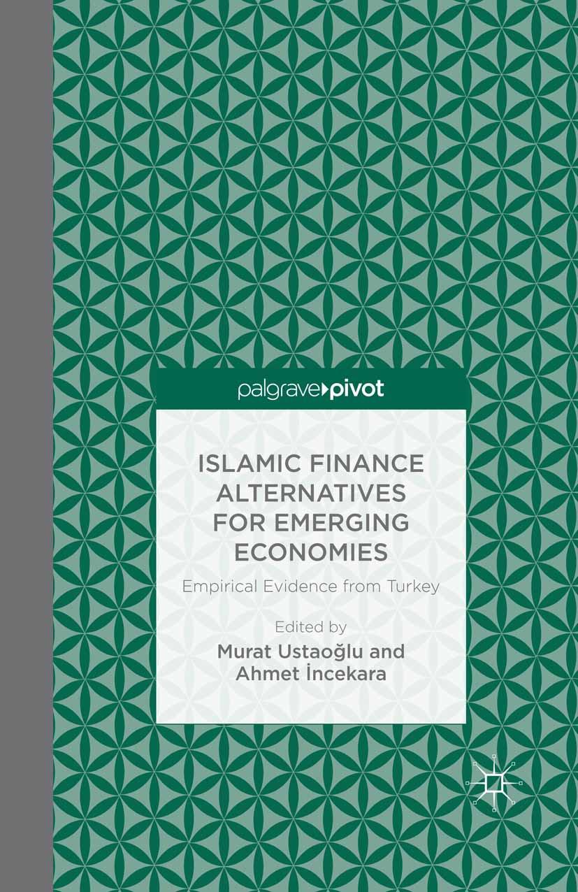Ustaoğlu, Murat - Islamic Finance Alternatives for Emerging Economies: Empirical Evidence from Turkey, ebook