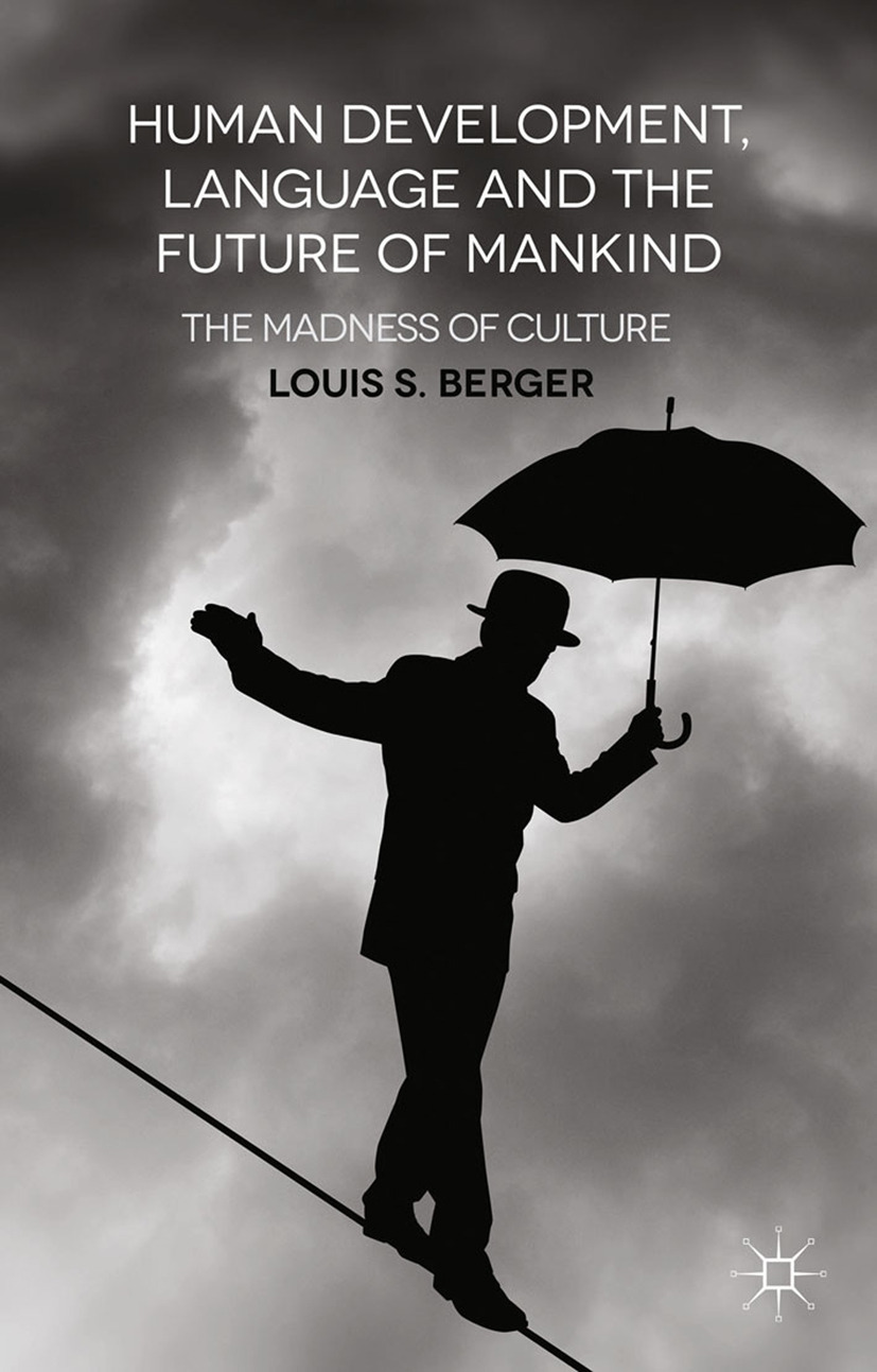 Berger, Louis S. - Human Development, Language and the Future of Mankind, ebook