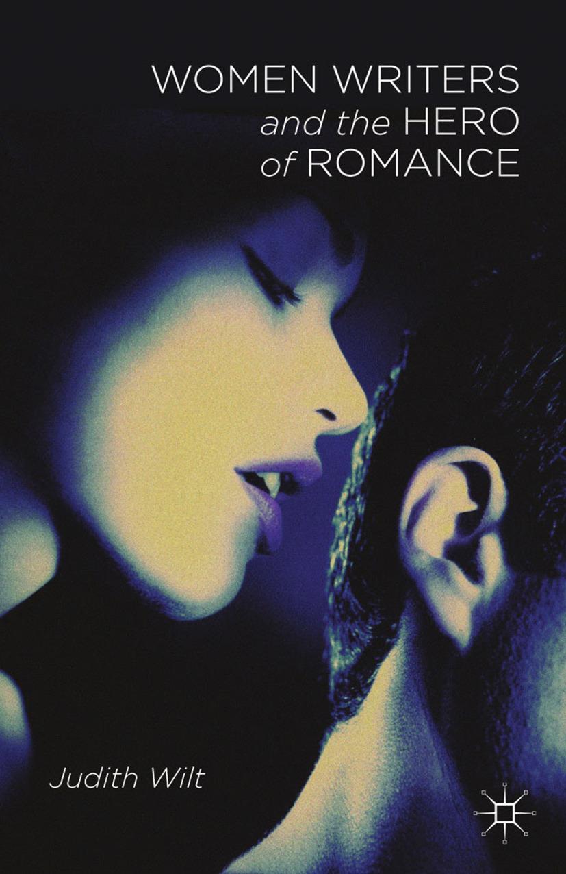 Wilt, Judith - Women Writers and the Hero of Romance, ebook